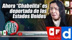 """Ahora """"Chabelita"""" es deportada de los Estados Unidos"""