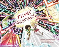 Time Sandwich - (Start in the Middle Book) by Matt Brennan (Hardcover)