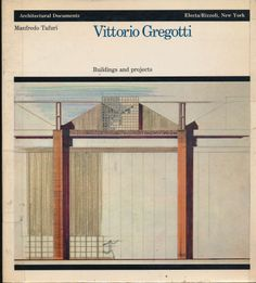 Vittorio Gregotti : buildings and projects / Manfredo Tafuri. Signatura: 72 Gregotti TAU  Na biblioteca: http://kmelot.biblioteca.udc.es/record=b1515595~S27*gag