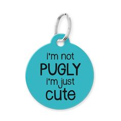 I'm Not Pugly I'm Just Cute Funny Pet Tag - Small (.875 diameter) / Orange
