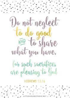 Monday Morning Motivation — Little House Studio Hebrews 13:16 Free Printable