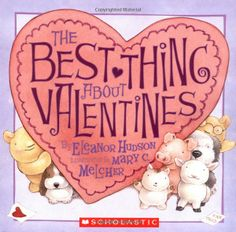The Best Thing About Valentines (Scholastic): Eleanor Hudson, Mary Melcher: 9780439521093: Amazon.com: Books