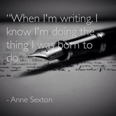 Anne Sexton quote on writing Writing Words, Writing Advice, Writing A Book, Writing Prompts, Writing Help, Writing Ideas, Book Quotes Love, Writer Quotes, Anne Sexton