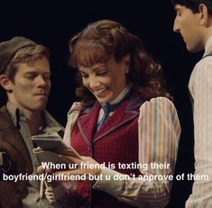 This is funny because I'm playing Katherine and don't have a bf, but the guy playing Davey is my crush, so I'd only hope he'd react like this! Theatre Nerds, Music Theater, Broadway Theatre, Broadway Shows, Tuck Everlasting, Lin Manuel, Funny People, Fangirl, Tv Shows