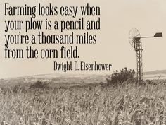 This is one of my favorite quotes about agriculture.  It was true back then and it's still true now.