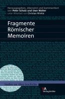 Fragmente Römischer Memoiren / herausgegeben, übersetzt und kommentiert von Peter Scholz und Uwe Walter ; unter Mitarbeit von Christian Winkle