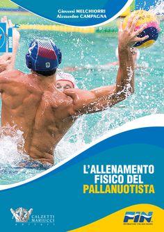 L'allenamento fisico del pallanuotista. Giovanni Melchiorri, Alessandro Campagna. Scopri di più su http://www.calzetti-mariucci.it/shop/prodotti/lallenamento-fisico-del-pallanuotista-melchiorri-campagna