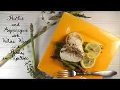 Halibut and Asparagus with White Wine and Herbs en Papillote