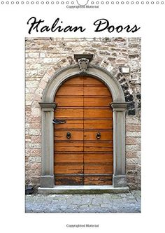 Italian Doors, Photo Calendar, Door Wall, A3, Different Styles, Tall Cabinet Storage, Photographs, Photo Wall, English
