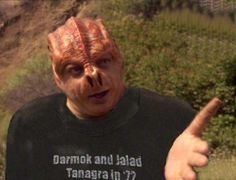 Darmok! my fav Star Trek alien.