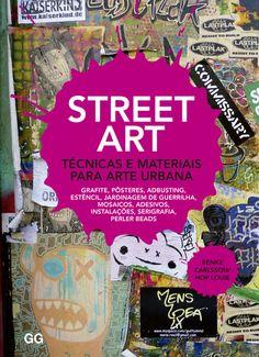 Street Art, de Benke Carlsson y Hop Louie (Gustavo Gili) Perler Beads, Antonio Tabucchi, Graffiti, Street Art, Books, Design, Cartoons, Types Of Books, Guerrilla