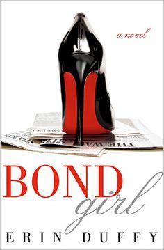 Bond Girl by Erin Duffy (Lauren Conrad Fall Read)