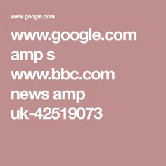 www.google.com amp s www.bbc.com news amp uk-42519073