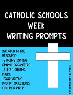 This resource can be found on Teachers Pay Teachers. This is a writing prompt for students for Catholic Schools Week. See cover for further details