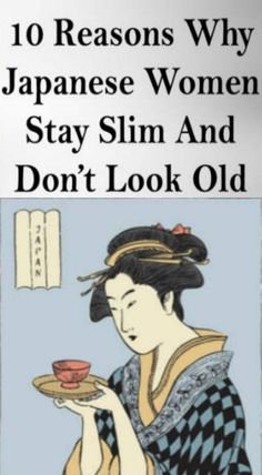 Here Are 10 Reasons, Japanese Women Stay Slim & Don't Look Old!!! - Way to Steal Healthy