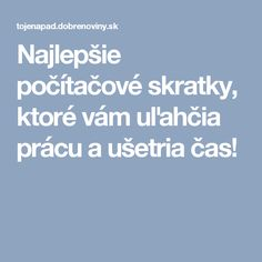 Najlepšie počítačové skratky, ktoré vám uľahčia prácu a ušetria čas! Internet, Education, School, Notebook, Medicine, Onderwijs, Learning, The Notebook, Exercise Book