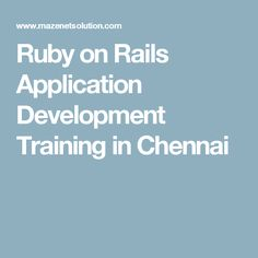 Ruby on Rails Application Development Training in Chennai Ruby On Rails, Application Development, Chennai, Training, Work Outs, Excercise, Onderwijs, Race Training, Exercise