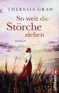 So Weit Die Storche Ziehen Von Theresia Graw Buch Thalia In 2020 Bucher Romane Bucher Lesen