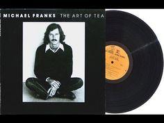 ▶ Michael Franks - The Art of Tea (Full Album) ►1975◄ - YouTube