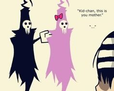 Death the Kids mom...