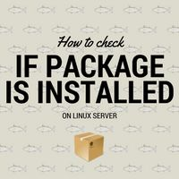Learn to check if package is installed on Linux server or not. Verify package availability on server along with its installed date.