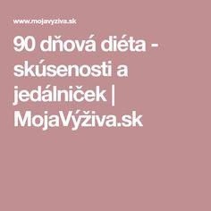 90 dňová diéta - skúsenosti a jedálniček | MojaVýživa.sk