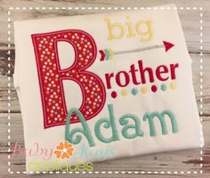 Baby Kay's Appliques - Big Brother Arrow 4x4, 5x7, 6x10, 8x8, $2.00 (http://www.babykaysappliques.com/big-brother-arrow-4x4-5x7-6x10-8x8/)