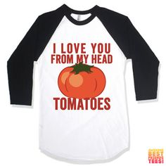 I Love You From My Head To ma toes by AwesomeBestFriendsTs on Etsy / We've got hundreds of matching designs for you and your significant other! Check out our 3 way BFF shirts, grab a funny sarcastic tee or find the perfect gift for mom! Our shirts are guaranteed to make you laugh out loud!