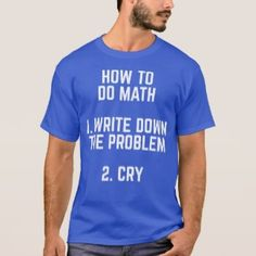 How To Do Math – 1… – Funny Men s Tee Shirt Deep Royal Types Of 23fb19935