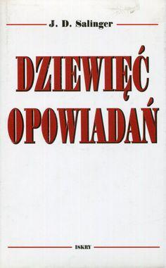 """""""Dziewięć opowiadań"""" Jerome Dawid Salinger Translated by Agnieszka Glinczanka and Krzysztof Zarzecki Cover by Lidia Michalak Published by Wydawnictwo Iskry 1997"""