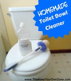 Homemade Toilet Bowl Cleaner - Natural and non-toxic recipe