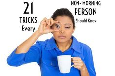 21 Tricks Every Non-Morning Person Should Know