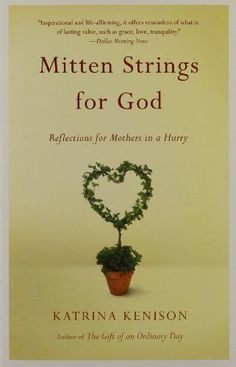 Mitten Strings for God: Reflections  for Mothers in a Hurry by Katrina Kenison http://www.amazon.com/dp/0446676934/ref=cm_sw_r_pi_dp_PJtuub0GXFTXC