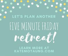 five minute friday :: connect