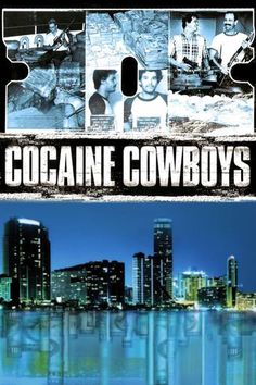 Cocaine Cowboys (2006)…