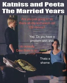 Katniss and Peeta: The married years. She's obviously wearing the pants Peeta
