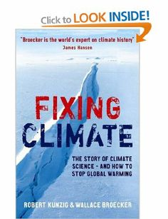 Fixing Climate: The story of climate science - and how to stop global warming: Amazon.co.uk: Wallace S. Broecker: Books