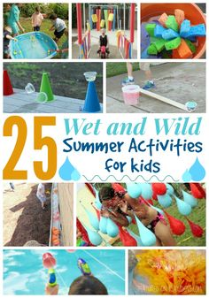 25 Wet and Wild Summer Activities for Kids