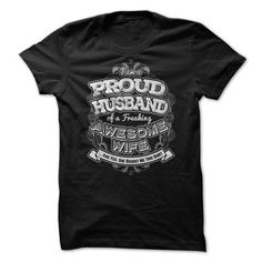 I Am A Proud Husband Of A Freaking Wife 1 T Shirts, Hoodie