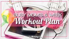Busy Mom's 4 Week Workout Plan