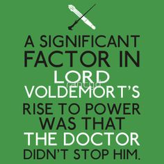 """The Significant Factor of the Dark Lord was the Doctor"""