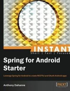 Spring for Android Starter: Leverage Spring for Android to create RESTful and OAuth Android apps free download by Anthony Dahanne ISBN: 9781782161905 with BooksBob. Fast and free eBooks download.  The post Spring for Android Starter: Leverage Spring for Android to create RESTful and OAuth Android apps Free Download appeared first on Booksbob.com.