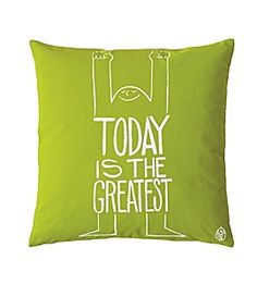 today is the greatest - pillow cover http://rstyle.me/n/t2dtapdpe