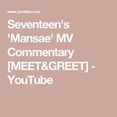 Seventeen's 'Mansae' MV Commentary [MEET&GREET] - YouTube