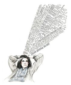 susan sontag on art...  Wonderful compilation of quotes; I was turing my laptop on its side to read them all! -BG