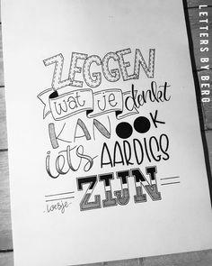 220 vind-ik-leuks, 6 reacties - Claire van den Berg (@lettersbyberg) op Instagram: 'Een fijne spreuk van Loesje om het weekend mee af te sluiten • • • #handlettering…' Calligraphy Quotes Doodles, Hand Lettering Quotes, Creative Lettering, Calligraphy Video, Typography, Words Quotes, Me Quotes, Qoutes, Dutch Quotes