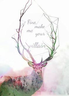 """""""Fine, make me your villian."""" -The Darkling"""