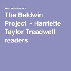 The Baldwin Project ~ Harriette Taylor Treadwell readers