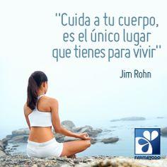 """""""Cuida a tu cuerpo, es el único lugar que tienes para vivir"""" - Jim Rohn  #Salud"""