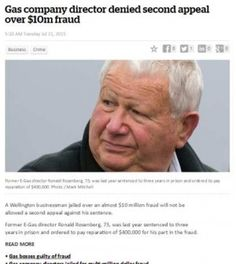 A Wellington businessman jailed over an almost $10 million fraud will not be allowed a second appeal against his sentence.  Former E-Gas director Ronald Rosenberg, 73, was last year sentenced to three years in prison and ordered to pay reparation of $400,000 for his part in the fraud.